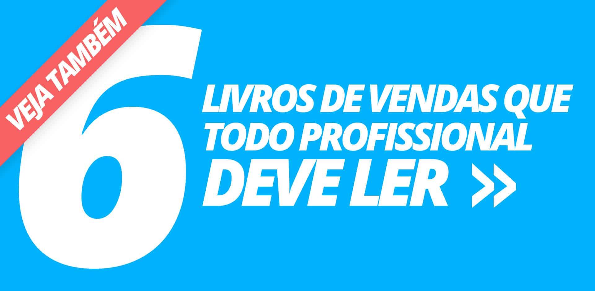 6 LIVROS DE VENDAS QUE TODO PROFISSIONAL DEVE LER